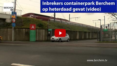 Inbrekers containerpark van Berchem op heterdaad gevat (video) Berchem Tv